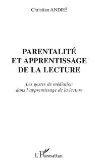 Parentalité et apprentissage de la lecture : les gestes de médiation dans l'apprentissage de la lecture
