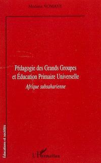 Pédagogie des grands groupes et éducation primaire universelle : Afrique subsaharienne