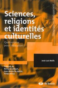 Sciences, religions et identités culturelles : quels enjeux pour l'éducation ?