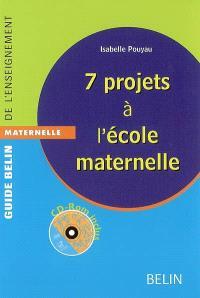 7 projets à l'école maternelle