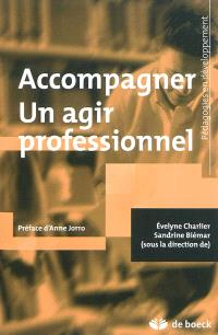 Accompagner : un agir professionnel