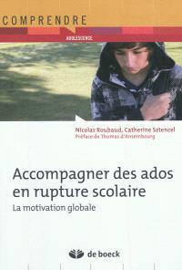 Accompagner des ados en rupture scolaire : la motivation globale
