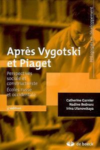 Après Vygotski et Piaget : perspectives sociale et constructiviste : écoles russe et occidentale