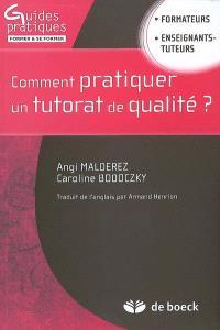 Comment pratiquer un tutorat de qualité ? : formateurs, enseignants-tuteurs