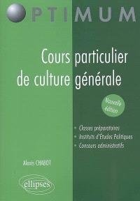 Cours particulier de culture générale : classes préparatoires, instituts d'études politiques, concours administratifs