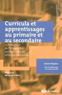 Curricula et apprentissages au primaire et au secondaire : la pédagogie de l'intégration comme cadre de réflexion et d'action