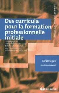Des curricula pour la formation professionnelle initiale : la pédagogie de l'intégration comme cadre de réflexion et d'action pour l'enseignement technique et professionnel