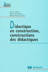 Didactique en construction, constructions des didactiques