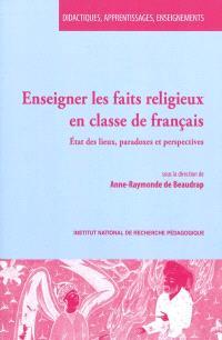 Enseigner les faits religieux en classe de français : état des lieux, paradoxes et perspectives