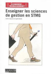 Enseigner les sciences de gestion en STMG