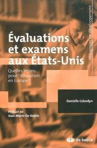 Evaluations et examens aux Etats-Unis : quelles leçons pour l'éducation en Europe ?