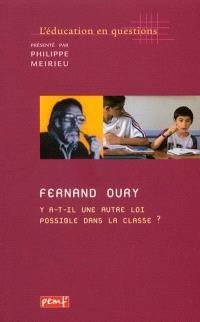 Fernand Oury, y a-t-il une autre loi possible dans la classe ?