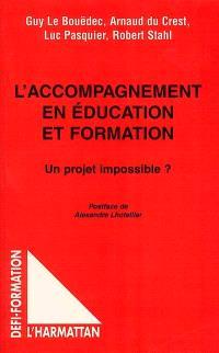L'accompagnement en éducation et formation : un projet impossible ?