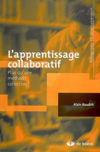 L'apprentissage collaboratif : plus qu'une méthode collective ?