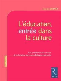 L'éducation, entrée dans la culture : les problèmes de l'école à la lumière de la psychologie culturelle