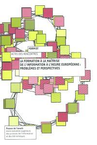 La formation à la maîtrise de l'information à l'heure européenne : problèmes et perspectives