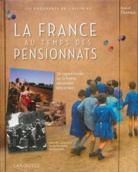La France au temps des pensionnats : un regard insolite sur la France des années 1900 à 1960