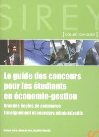 Le guide des concours pour les étudiants en économie-gestion : grandes écoles de commerce, enseignement et concours administratifs