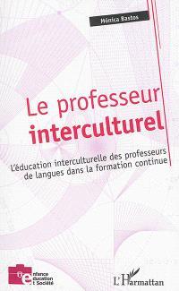 Le professeur interculturel : l'éducation interculturelle des professeurs de langues dans la formation continue