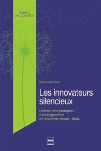 Les innovateurs silencieux : histoire des pratiques d'enseignement à l'université depuis 1950