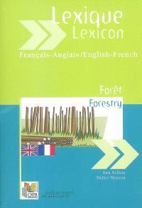Lexique forêt : français-anglais, anglais-français = Forestry lexicon : French-English, English-French