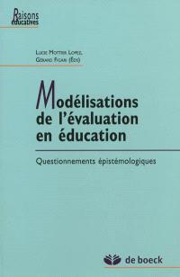 Modélisations de l'évaluation en éducation : questionnements épistémologiques