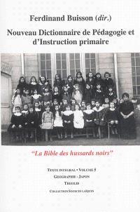 Nouveau dictionnaire de pédagogie et d'instruction primaire : la bible des hussards noirs : texte intégral. Volume 05, Géographie-Japon