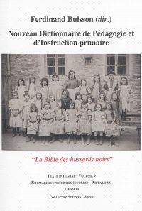 Nouveau dictionnaire de pédagogie et d'instruction primaire : la bible des hussards noirs : texte intégral. Volume 09, Normales supérieures (écoles)-Pestalozzi