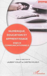 Numérique, éducation et apprentissage : enjeux communicationnels