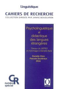 Psycholinguistique et didactique des langues étrangères : travaux du Geped en hommage à Danielle Bailly