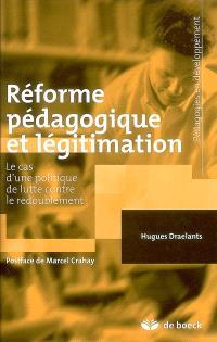Réforme pédagogique et légitimation : le cas d'une politique de lutte contre le redoublement