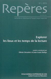 Repères : recherches en didactique du français langue maternelle. n° 51, Explorer les lieux et les temps de la lecture