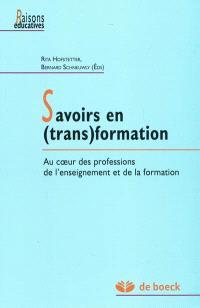 Savoirs en (trans)formation : au coeur des professions de l'enseignement et de la formation