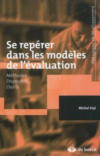 Se repérer dans les modèles de l'évaluation : méthodes, dispositifs, outils