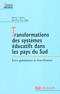 Transformations des systèmes éducatifs dans les pays du Sud : entre globalisation et diversification