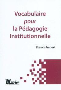 Vocabulaire pour la pédagogie institutionnelle