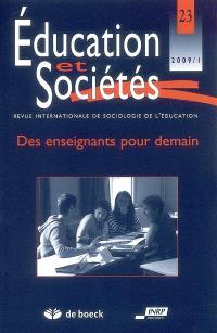 Education et sociétés. n° 23, Des enseignants pour demain