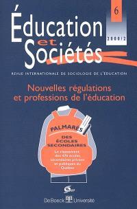 Education et sociétés. n° 6, Nouvelles régulations et transformations des métiers de l'éducation