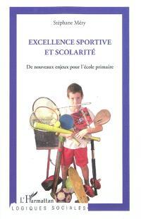 Excellence sportive et scolarité : de nouveaux enjeux pour l'école primaire