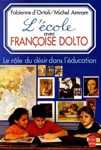 L'Ecole avec Françoise Dolto : le rôle du désir dans l'éducation