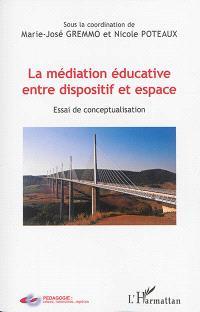 La médiation éducative entre dispositif et espace : essai de conceptualisation
