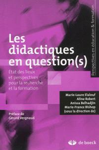 Les didactiques en question(s) : état des lieux et perspectives pour la recherche et la formation