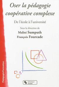 Oser la pédagogie coopérative complexe : de l'école à l'université