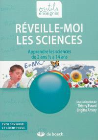 Réveille-moi les sciences : apprendre les sciences de 2 ans et demi à 14 ans
