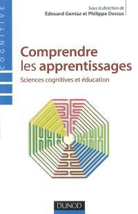 Comprendre les apprentissages : sciences cognitives et éducation