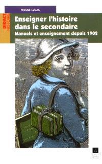 Enseigner l'histoire dans le secondaire : manuels et enseignement depuis 1902