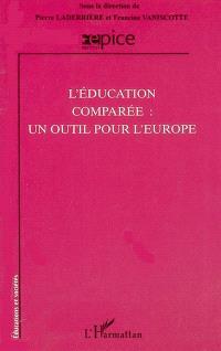 L'éducation comparée : un outil pour l'Europe
