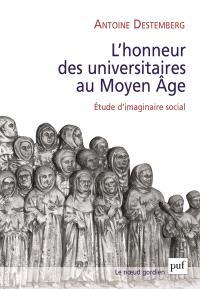 L'honneur des universitaires au Moyen Age : étude d'imaginaire social