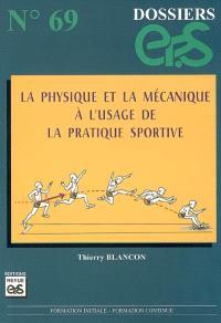 La physique et la mécanique à l'usage de la pratique sportive