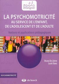 La psychomotricité au service de l'enfant, de l'adolescent et de l'adulte : notions et applications pédagogiques